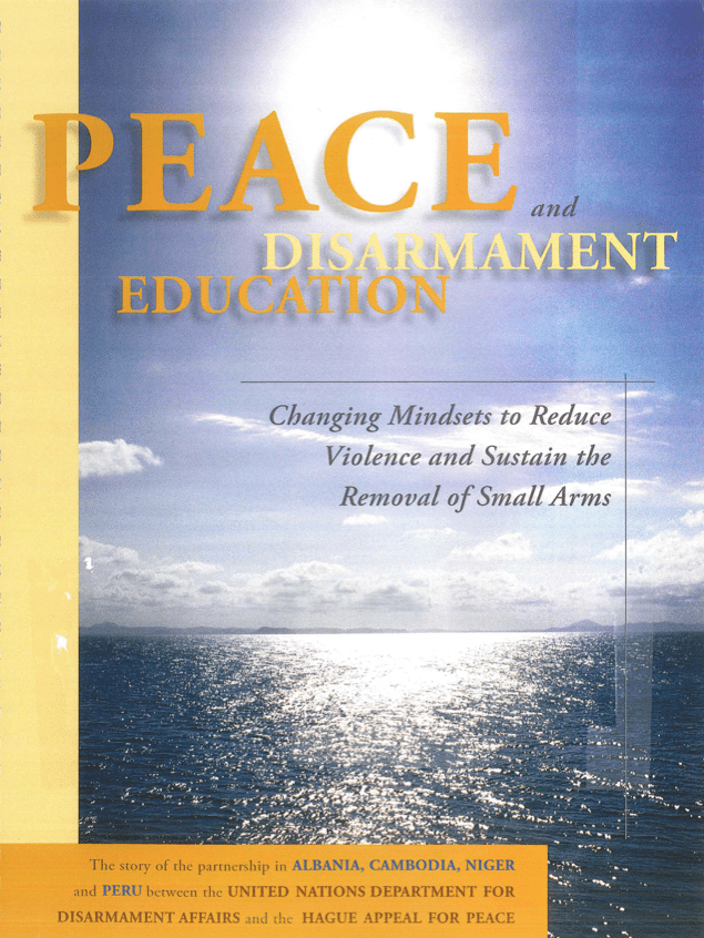 Peace & Disarmament Education: Changing Mindsets to Reduce Violence and Sustain the Removal of Small Arms