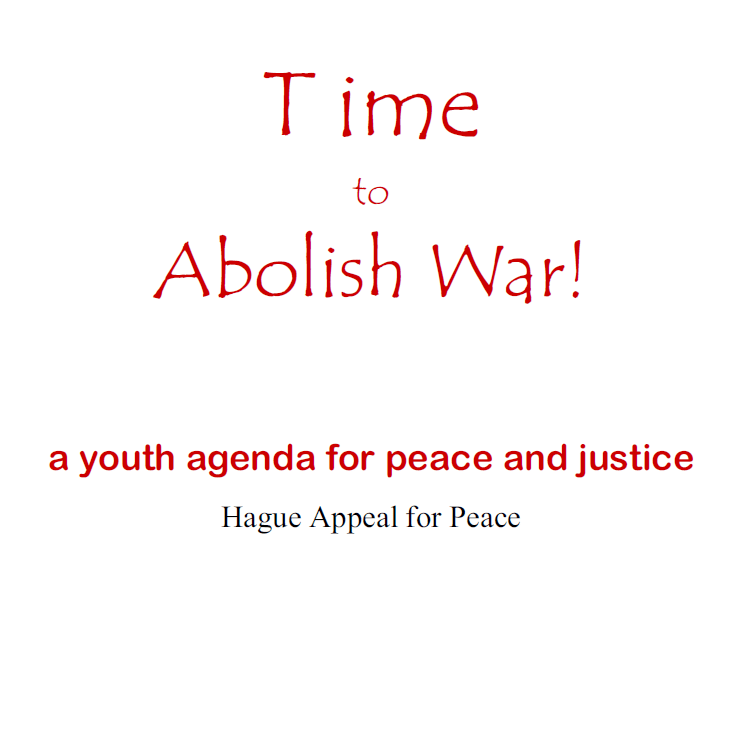 Time to Abolish War: a Youth Agenda for Peace & Justice