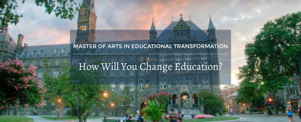 Assistant Professor of Teaching: Program in Educational Transformation, Georgetown University