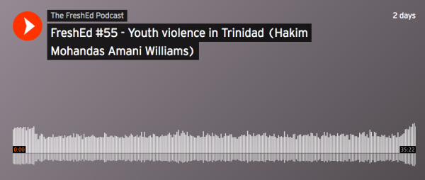 FreshEd interview with Hakim Williams: Youth violence and the neocolonial system of education in Trinidad