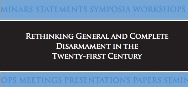 Rethinking General and Complete Disarmament in the Twenty-first Century