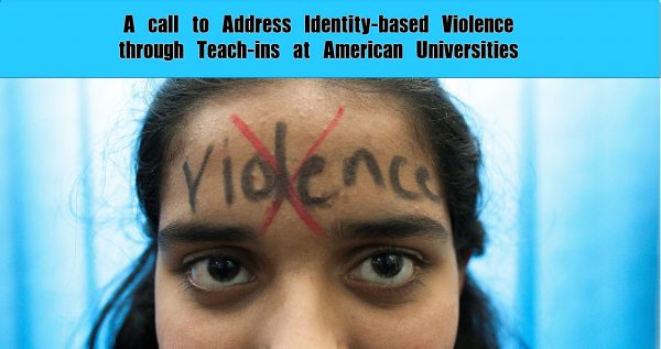 A call to Address Identity-based Violence through Teach-ins at American* Universities