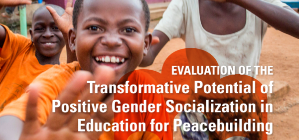 Evaluation of the Transformative Potential of Positive Gender Socialization in Education for Peacebuilding