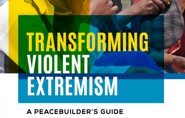 Search for Common Ground: Peacebuilders Guide to Transforming Violent Extremism
