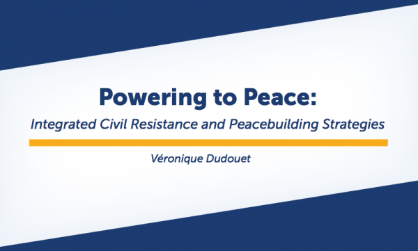 ICNC Publishes Special Report on Peacebuilding and Civil Resistance
