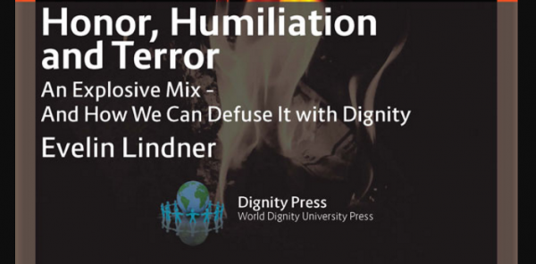 """New Book: """"Honor, Humiliation, and Terror An Explosive Mix – And How We Can Defuse It with Dignity"""""""