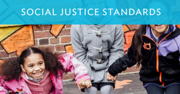 Social Justice Standards: A Framework for Anti-bias Education