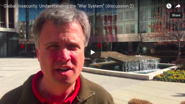 "STUDY WAR NO MORE Spotlight! Global insecurity: Understanding the ""War System"""